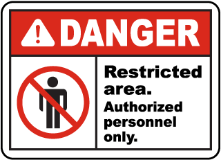 Restricted Area Authorized Only Sign