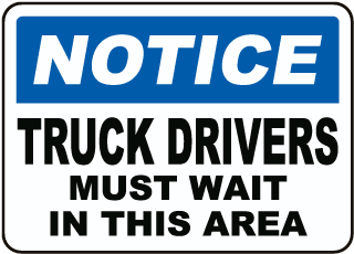 Truck Drivers Must Wait In Area Sign