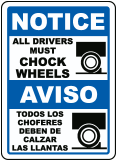 Bilingual Notice All Drivers Must Chock Wheels Sign