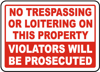 No Tresping Or Loitering Sign
