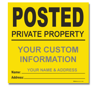 Custom Yellow Posted / Private Property Sign
