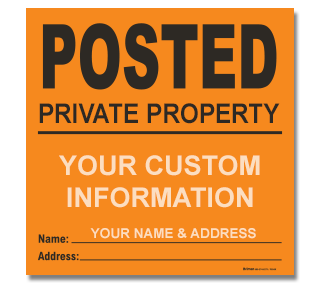 Custom Orange Posted / Private Property Sign