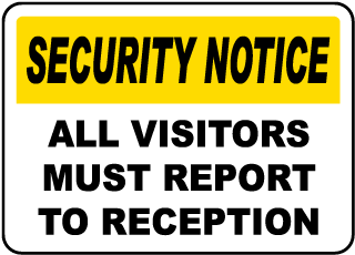 All Visitors Report To Reception Sign