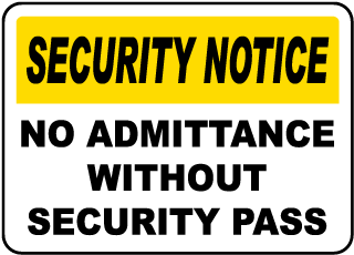No Admittance Without Pass Sign