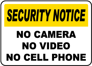 No Camera No Video No Cell Phone Sign