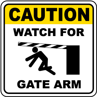 Caution Watch For Gate Arm Sign