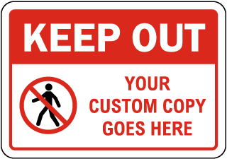Custom Keep Out Sign