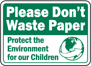 Please Don't Waste Paper Sign