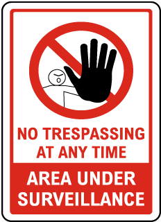 No Trespassing At Any Time Sign