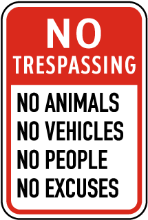 No Trespassing No Excuses Sign