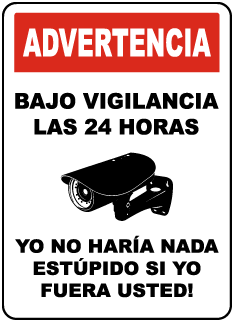 Spanish 24 Hour Surveillance Sign