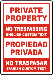 Custom Bilingual Private Property No Trespassing Sign