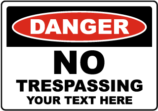 Custom Danger No Trespassing Sign