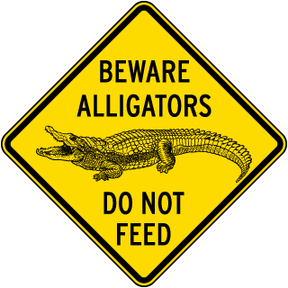 Beware Alligators Do Not Feed Sign