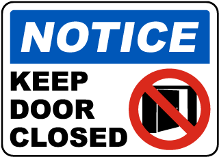 Notice Keep Door Closed Sign