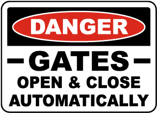 Gates Open & Close Automatically Sign