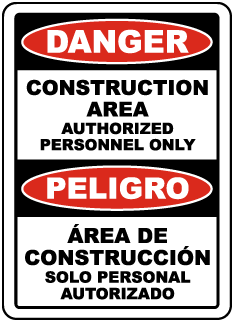 Bilingual Danger Construction Area Authorized Only Sign