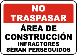 Spanish Construction Area Violators Will Be Prosecuted Sign