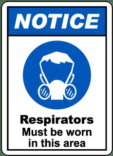 Notice Respirators Must Be Worn Sign
