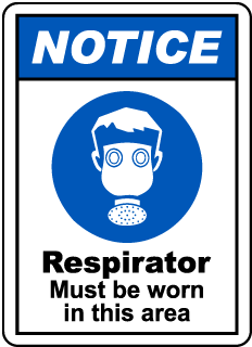 Notice Respirator Must Be Worn Sign