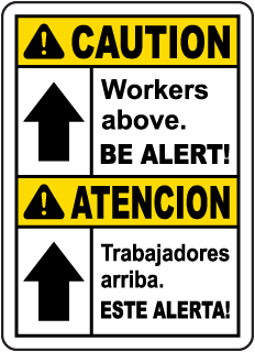Bilingual Caution Workers Above Be Alert Sign