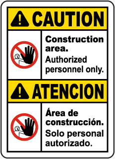 Bilingual Caution Construction Area Authorized Only Sign