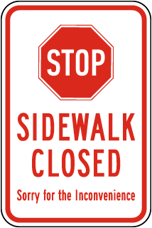 Stop Sidewalk Closed Sign