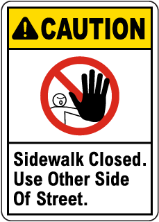 Caution Sidewalk Closed Sign
