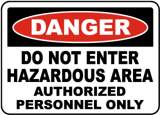 Danger Do Not Enter Hazardous Area Sign