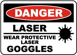 Wear Protective Laser Goggles Sign
