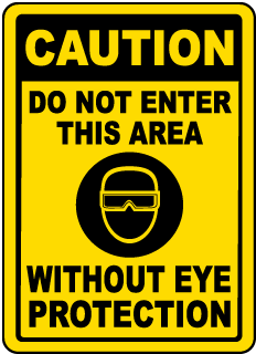 Do Not Enter Without Eye Protection Sign