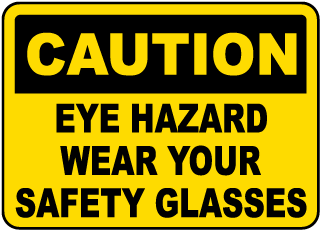 Wear Your Safety Glasses Sign