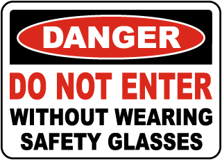 Do Not Enter Without Safety Glasses Sign
