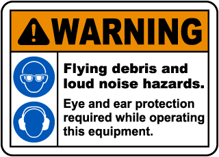 Flying Debris and Loud Noise Sign