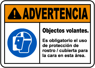 Spanish Warning Flying Objects Face Shield Required Label