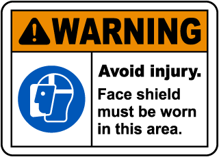 Warning Face Shield Must Be Worn Sign