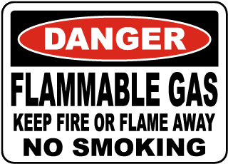 Flammable Gas Keep Fire Away Sign