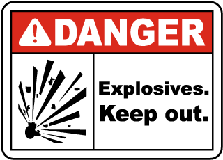 Danger Explosives Keep Out Sign
