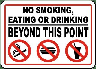 No Smoking, Eating, Drinking Sign