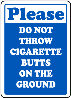 No Cigarette Butts on Ground The Sign
