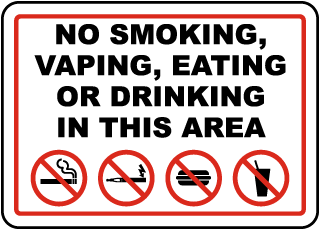 No Smoking Vaping Eating or Drinking in This Area Sign