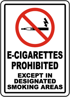 E-Cigarettes Prohibited Except in Designated Smoking Areas Sign