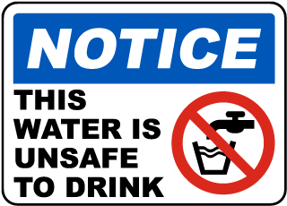 This Water Is Unsafe To Drink Sign