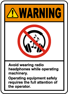 Warning Avoid Wearing Headphones Label