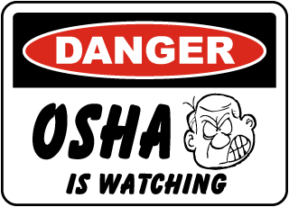 Danger OSHA Is Watching Sign