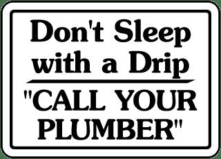 Don't Sleep With A Drip Sign