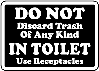 No Trash In Toilet Use Receptacle Sign
