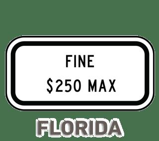Florida Fine $250 Max Sign