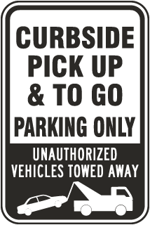 Curbside Pick Up & To Go Parking Only Sign