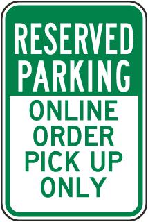 Reserved Parking Online Order Pick Up Only Sign